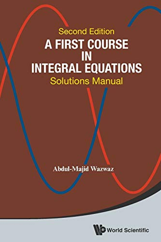 9789814675154: A First Course in Integral Equations: Solutions Manual: 2nd Edition