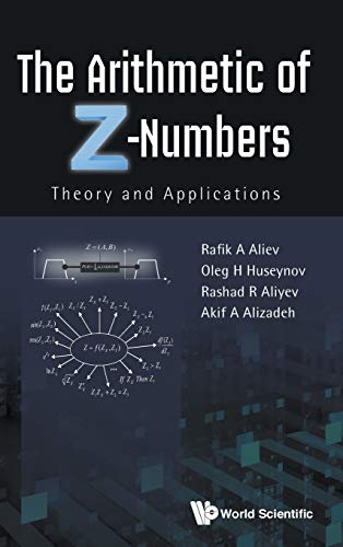 9789814675284: The Arithmetic of Z-Numbers: Theory and Applications