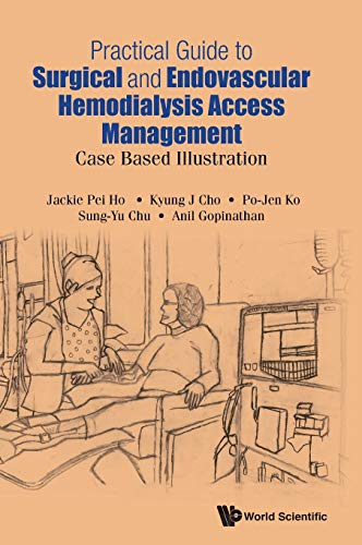 9789814675345: Practical Guide to Surgical and Endovascular Hemodialysis Access Management: Case Based Illustration