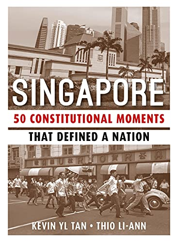 9789814677097: Singapore: 50 Constitutional Moments That Defined a Nation