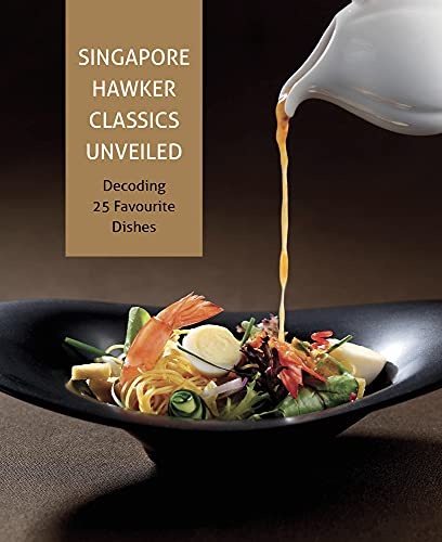Singapore Hawker Classics Unveiled: Decoding 25 Favourite Dishes: Temasek Polytechnic