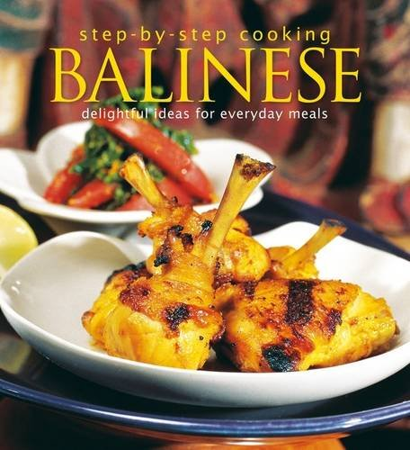 9789814677844: Step-by-Step Cooking: Balinese: Delightful Ideas for Everyday Meals