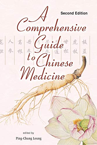 A Comprehensive Guide to Chinese Medicine: Leung, Ping-Chung (Editor)