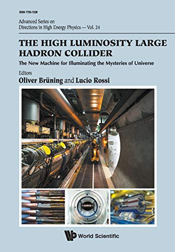 9789814678148: High Luminosity Large Hadron Collider, The: The New Machine For Illuminating The Mysteries Of Universe (Advanced Series on Directions in High Energy Physics)