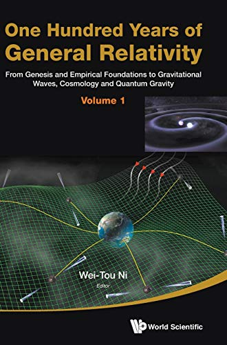 9789814678483: One Hundred Years of General Relativity: From Genesis and Empirical Foundations to Gravitational Waves, Cosmology and Quantum Gravity: Vol. 1