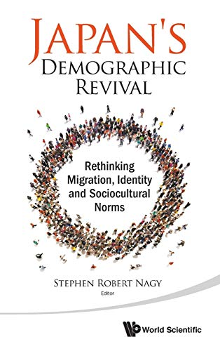 9789814678872: JAPAN'S DEMOGRAPHIC REVIVAL: RETHINKING MIGRATION, IDENTITY AND SOCIOCULTURAL NORMS