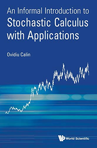9789814678933: An Informal Introduction to Stochastic Calculus with Applications