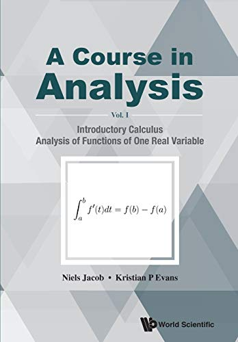 A Course in Analysis: Introductory Calculus, Analysis: Jacob, Niels/ Evans,