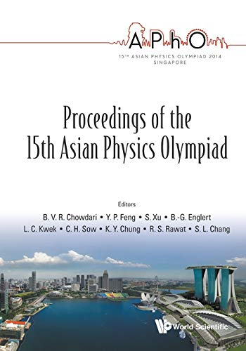 Proceedings of the 15th Asian Physics Olympiad: National University of Singapore, 11-18 May 2014