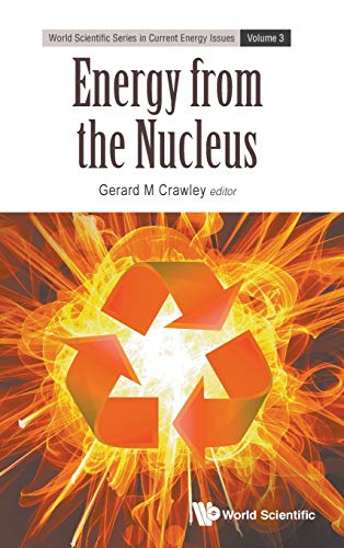 Energy from the Nucleus: The Science and Engineering of Fission and Fusion (World Scientific Series...