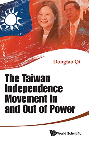 9789814689427: The Taiwan Independence Movement in and Out Power