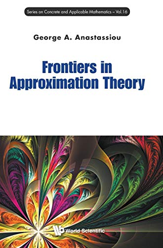 9789814696081: Frontiers in Approximation Theory (Series on Concrete & Applicable Mathematics)