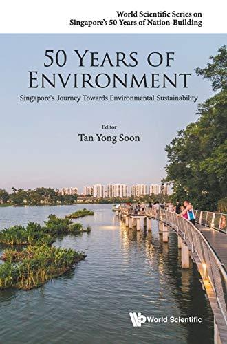 50 Years Of Environment: Singapore's Journey Towards Environmental Sustainability (World ...