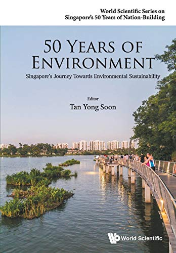 50 Years Of Environment: Singapore's Journey Towards Environmental Sustainability (World ...