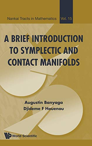 9789814696708: A Brief Introduction to Symplectic and Contact Manifolds (Nankai Tracts in Mathematics)