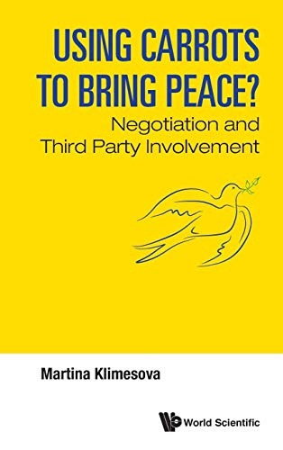 Using Carrots to Bring Peace?: Negotiation and Third Party Involvement: Martina Klimesova