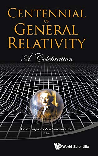 9789814699655: Centennial of General Relativity: A Celebration