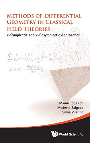 9789814699754: Methods of Differential Geometry in Classical Field Theories: K-Symplectic and K-Cosymplectic Approaches
