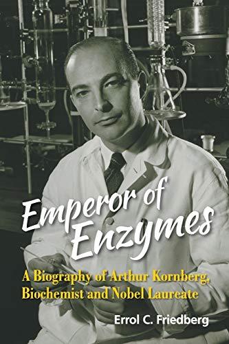 9789814699815: Emperor of Enzymes: A Biography of Arthur Kornberg, Biochemist and Nobel Laureate