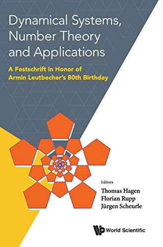 Dynamical Systems Number Theory & Applications A Festschrift in Honor of Armin Leutbechers 80th...