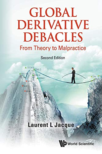Global Derivative Debacles: From Theory to Malpractice: Laurent L. Jacque