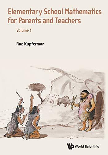 Elementary School Mathematics for Parents and Teachers: Raz Kupferman