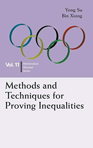 9789814704120: Methods and Techniques for Proving Inequalities: In Mathematical Olympiad and Competitions (Mathematical Olympiad Series)
