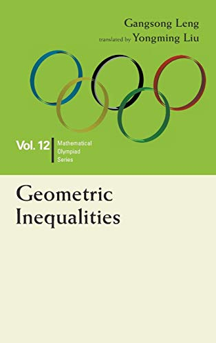 9789814704137: Geometric Inequalities: In Mathematical Olympiad and Competitions