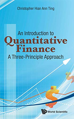 9789814704304: An Introduction to Quantitative Finance: A Three-Principle Approach