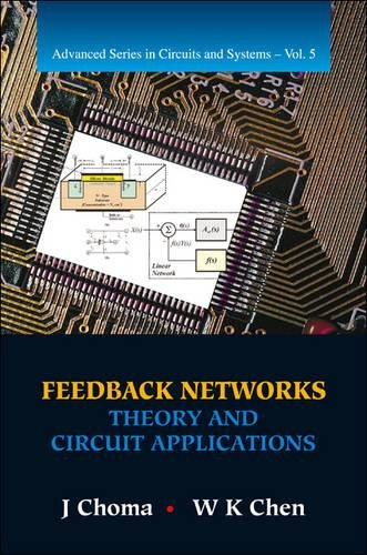 9789814704472: Feedback Networks: Theory and Circuit Applications (Advanced Series In Circuits And Systems)