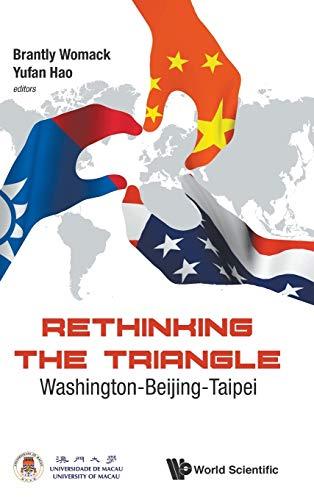 9789814713122: Rethinking the Triangle: Washington-Beijing-Taipei