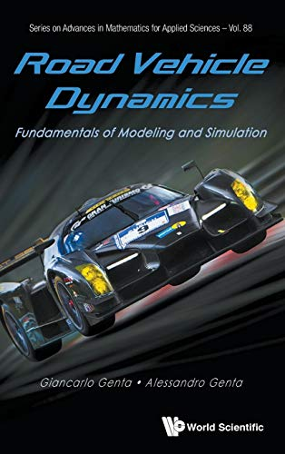 9789814713436: Road Vehicle Dynamics: Fundamentals of Modeling and Simulation (Series on Advances in Mathematics for Applied Sciences)