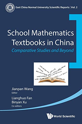 9789814713948: School Mathematics Textbooks in China: Comparative Studies and Beyond (East China Normal University Scientific Reports)