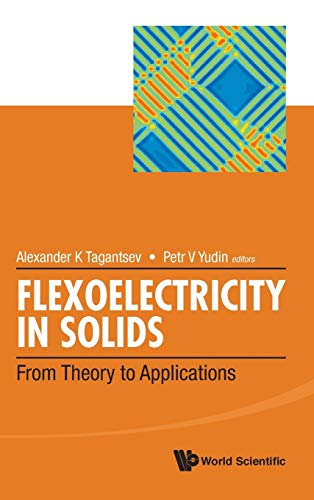 9789814719315: Flexoelectricity In Solids: From Theory To Applications: From Theory to Applications