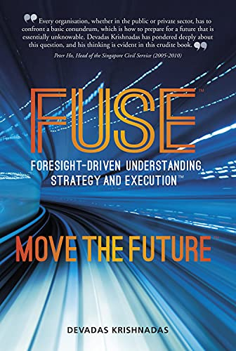 9789814721127: FUSE Foresight-driven Understanding, Strategy and Execution: Move the Future