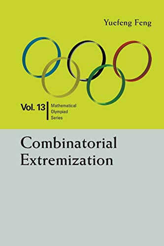 9789814723169: Combinatorial Extremization (Mathematical Olympiad)