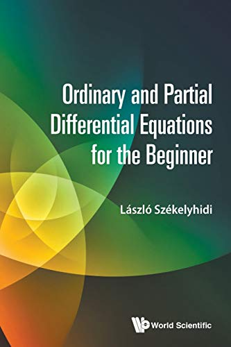 9789814723992: Ordinary and Partial Differential Equations for the Beginner
