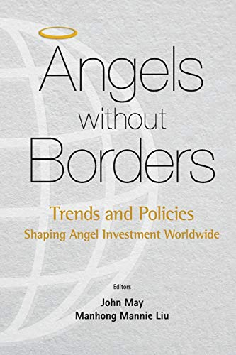 9789814725149: Angels Without Borders: Trends and Policies Shaping Angel Investment Worldwide