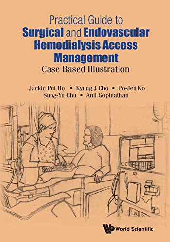 9789814725309: Practical Guide to Surgical and Endovascular Hemodialysis Access Management: Case Based Illustration