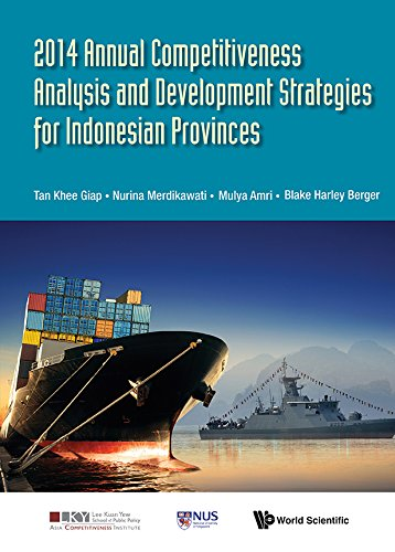 9789814725330: 2014 Annual Competitiveness Analysis and Development Strategies for Indonesian Provinces (Asia Competitiveness Institute - World Scientific)