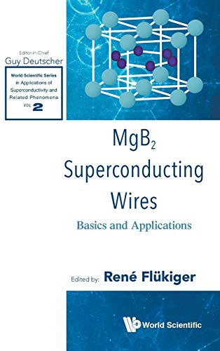 9789814725583: MgB2 Superconducting Wires: Basics and Applications (World Scientific Series in Applications of Superconductivity and Related Phenomena)