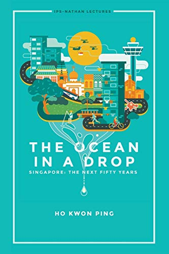 9789814730181: Ocean in a Drop, the - Singapore: The Next Fifty Years (Ips-Nathan Lectures)