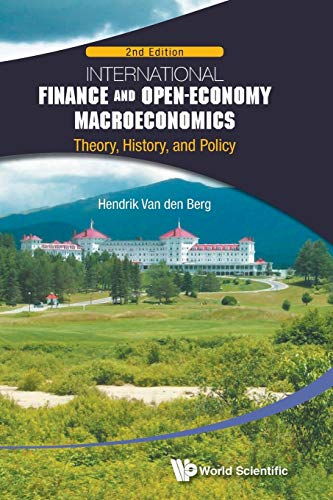 9789814730242: International Finance and Open-Economy Macroeconomics: Theory, History, and Policy: 2nd Edition