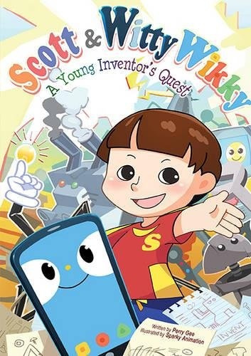 9789814733069: Scott & Witty Wikky: A Young Inventor's Quest