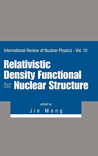 Relativistic Density Functional for Nuclear Structure: 10 (International Review of Nuclear Physics)...