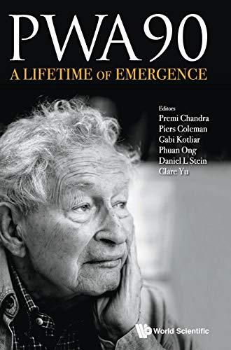 9789814733618: PWA90: A Lifetime of Emergence