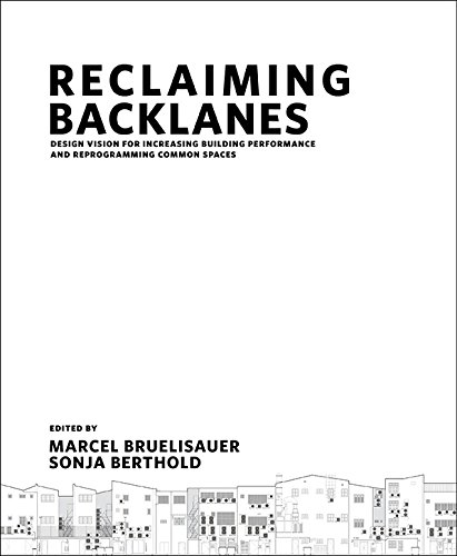 9789814740869: Reclaiming Backlanes: Design Vision for Increasing Building Performance and Reprogramming Common Spaces