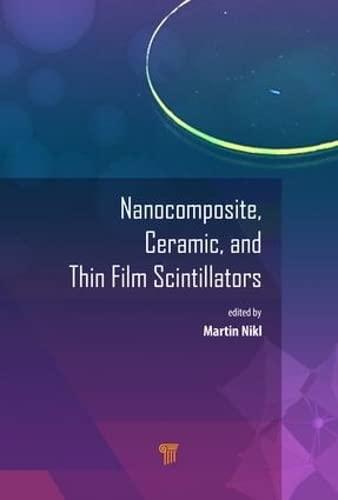 9789814745222: Nanocomposite, Ceramic, and Thin Film Scintillators