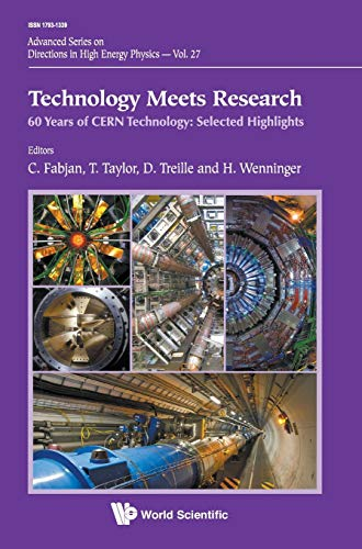Technology Meets Research: 60 Years of CERN Technology: Selected Highlights (Advanced Series on ...