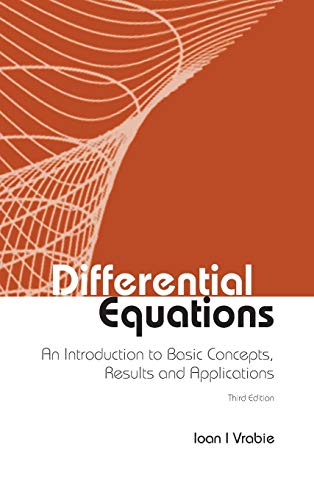 9789814749787: Differential Equations: An Introduction To Basic Concepts, Results And Applications (Third Edition): An Introduction to Basic Concepts, Results, and Applications